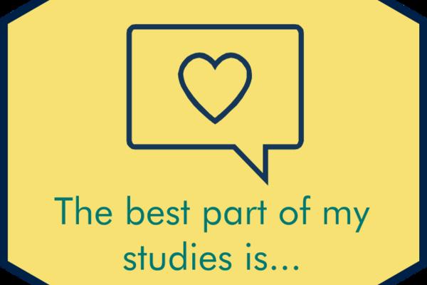 The best part of my studies is...